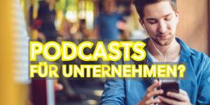 Podcasts für Unternehmen